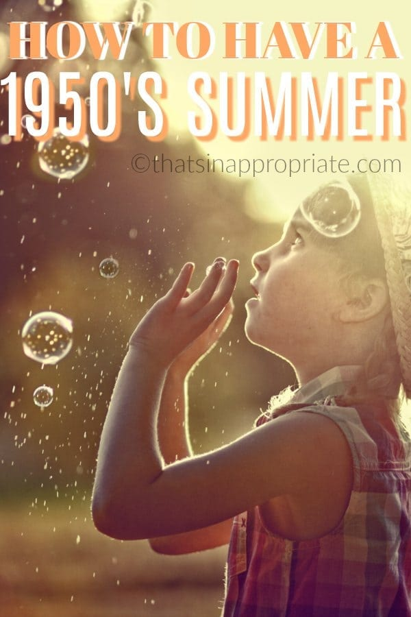 Want to slow down and enjoy summer with your kids more? Try this mom's steps to having a 1950's summer. #summer #parentingtips #parenthood #momlife #motherhood #kids #summertime #summer activities