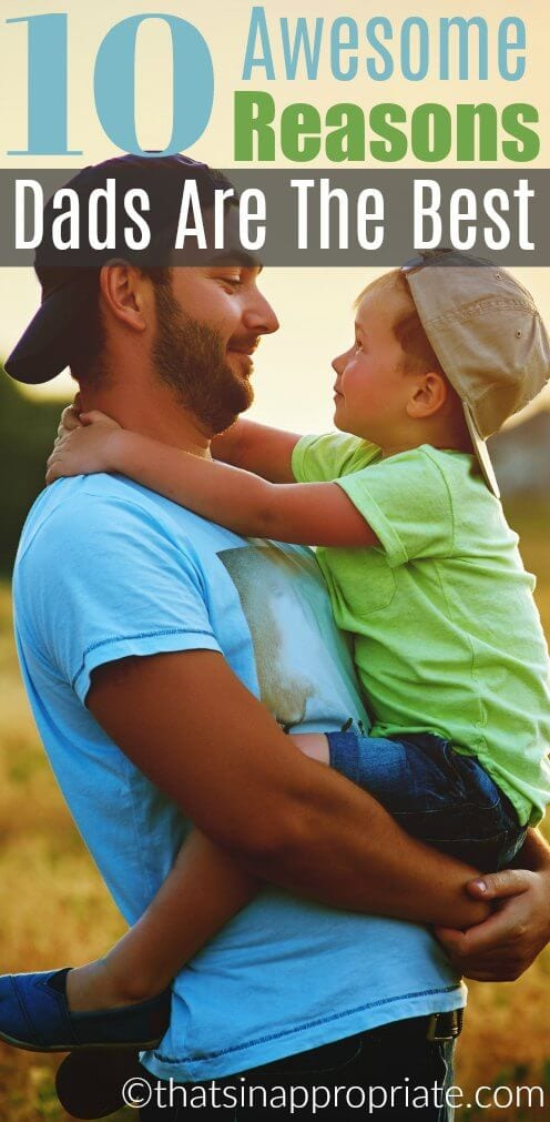 Dads are good parents. They know exactly how to balance out mom and have fun with the kids. For Father's Day read this post about why dads are the best ever. #dads #fathers #fatherhood #fathersday #parenting #dadlife #momlife