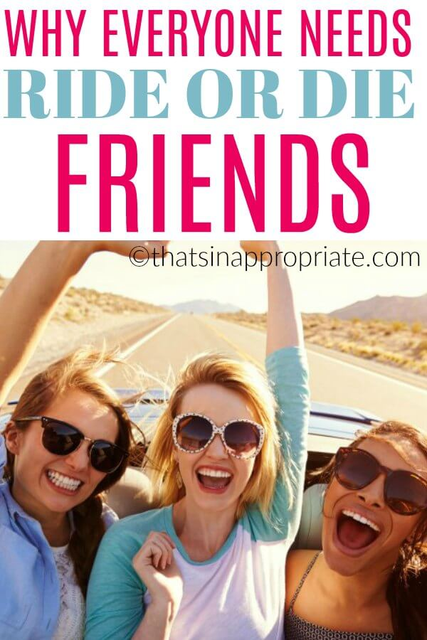 """Ride or die friends are the ones that will be there for you no matter what. It's a relationship all women need. #friendship #motherhood #parenting #momlife"""""""