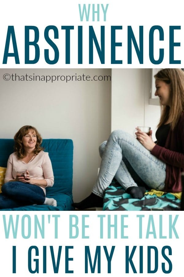 Having the sex talk with our kids is never easy. But, here's why one mom has decided that abstinence is not the way to talk to our kids about sex. Here is one mom's argument for having a more real talk about sex with your kids. #sextalk #momlife #motherhood #parenting #parenthood #sexed #sexeducation #teens #teenagers