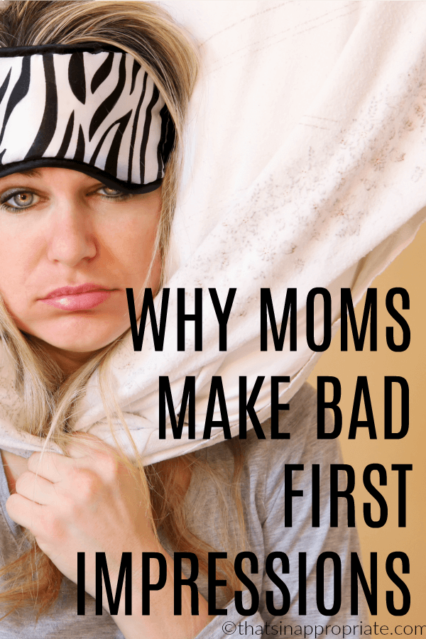 Moms everywhere know that sometimes it's hard to make a good first impression. This funny blog post shows why first impressions are hard for moms. #momlife #humor #funny #parenting #motherhood #firstimpressions
