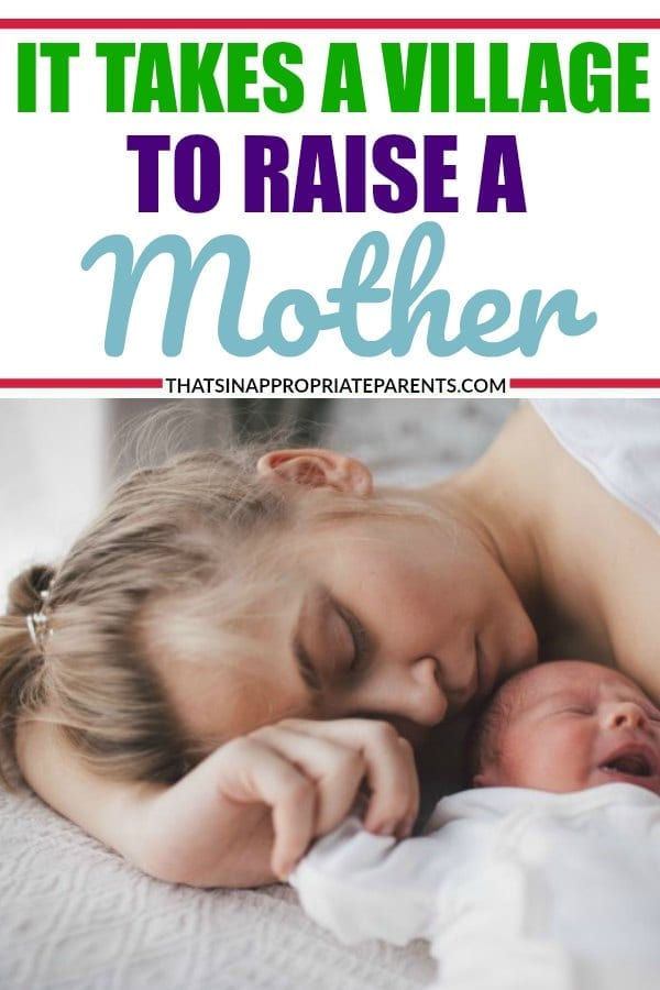 It takes a village to raise a child, but did you know it takes a village to raise a mother, too? This heartfelt and inspirational post about being a new mom is one that will make you feel less alone. #motherhood #newmom #newborns #momlife #mother #parenting #baby #ittakesavillage
