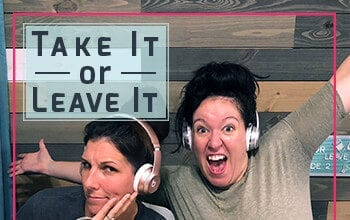 Follow the Take it or Leave it Podcast on iTunes, Google Play Music or Libsyn
