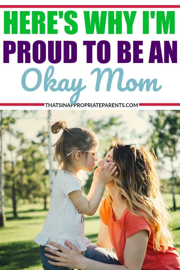I'm not a perfect mom. I don't do everything right all the time, but I'm proud to be an okay mom and embrace my imperfections. #momlife #okaymom #parenting #motherhood #motherhooduncensored #positiveparenting