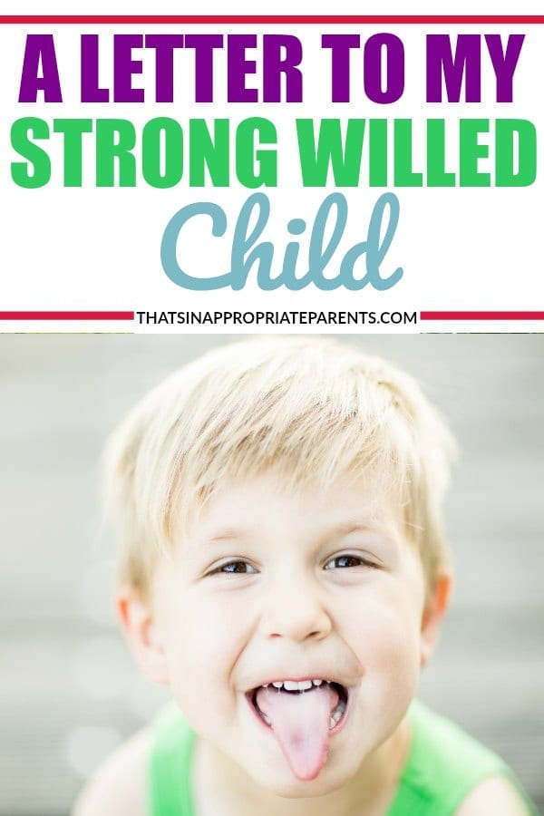 Having a strong willed child can be an emotional roller coaster. This mom's heartfelt and inspirational open letter to her strong willed child will have any parent of a determined, smart, independent kid understand they are not alone in their parenting struggles. #momlife #strongwilledchild #strongwilled #kids #parenting #positiveparenting