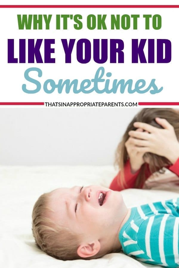 I love my kid. I really do. But sometimes it's hard to like your kid. This honest and raw blog post shows why it's ok not to like your kid sometimes. #parenting #momlife #motherhoodunfiltered #parenthood #kids #tantrums
