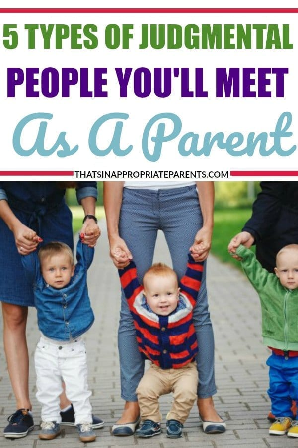 Parents are getting judged all the time by people around them. From the moment you have your first baby, to even seasoned moms, everyone is giving parenting advice and telling you how to be a parent. Here are 5 types of judgmental people you'll meet as a parent. #momlife #parenting #humor #judgmental #parentingadvice