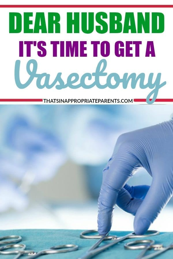 Dear Husband, It's Time to Get the Snip | Filter Free Parents