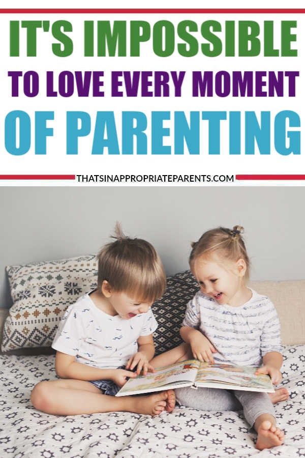 Being a parent is a gift, but it's impossible to love every moment of parenting. Here's what you can love about raising kids though. #momlife #humor #parenting #kids #filterfreeparents