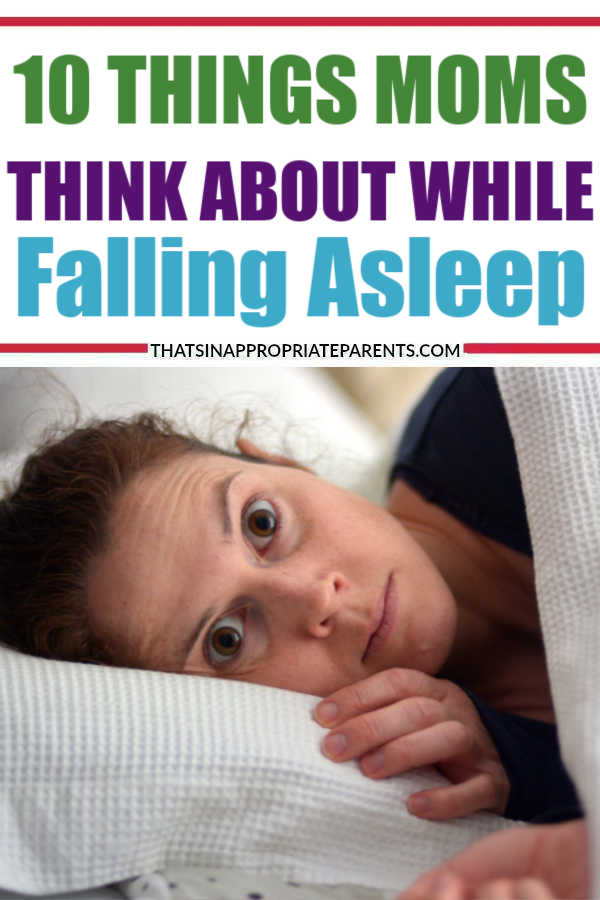 Moms sometimes have a hard time falling asleep, and here's why. Here are 10 ridiculous things moms think about while trying to fall asleep. #sleep #momlife #parenting #filterfreeparents #sleepissues #insomnia