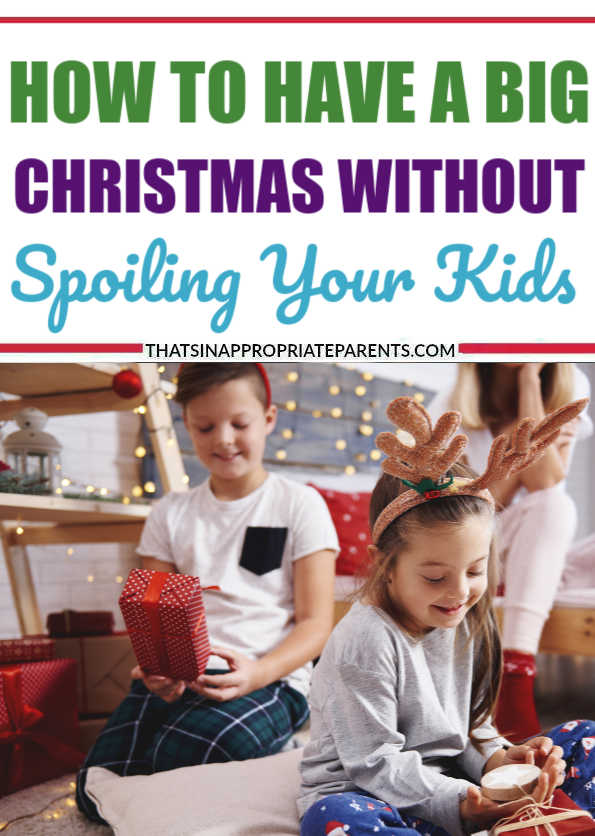 How to have a big Christmas without spoiling your kids. It's possible to make Christmas a big deal with lots of gifts! #Christmas #gifts #giftideas #spoiledkids #motherhood #momlife