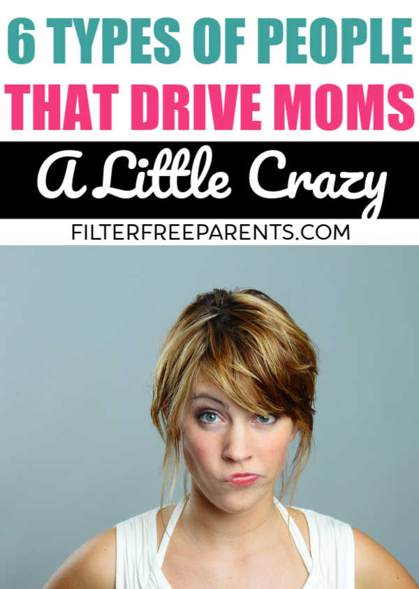 Nosey strangers, and people that don't have kids make the short list of people that drive moms crazy. #momlife #humor #funny #filterfreeparents #motherhood