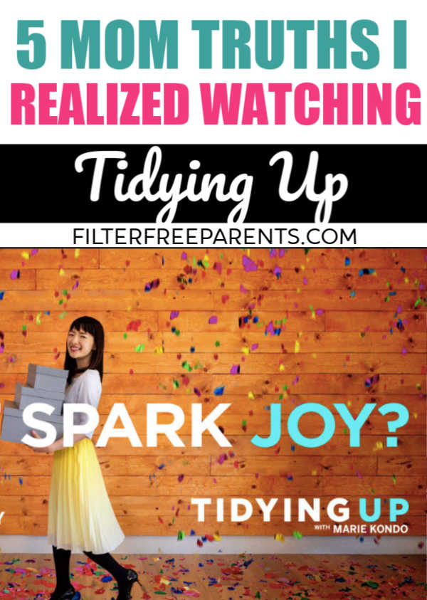 The hit netflix show tidying up is popular, and here are some funny thoughts I had while watching Marie Kondo organize. 5 Mom Truths about tidying up that all moms will relate to. #momlife #tidyingup #organized #funny #humor #filterfreeparents