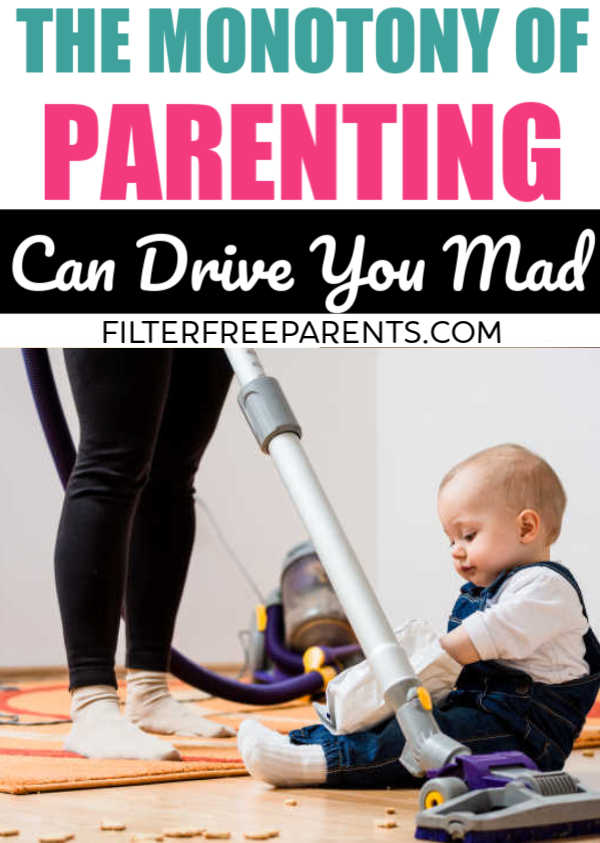 Parenting is fun, and exciting, but it can also be BORING. The same old tasks that you do day in and day out get really old. Here's why the monotony of parenting can drive you mad. #parenthood #filterfreeparents #momlife #motherhood #parents #funny #humor