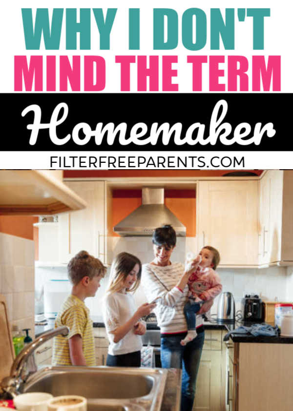 Whether you are a working mom or a stay at home mom, you are most likely the one that makes the home. That makes you a homemaker. And, that's something to be proud of. #homemaker #filterfreeparents