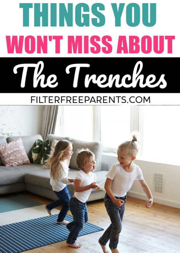 The baby and toddler years are hard for new moms. They call them the trenches and although everyone warns you not to miss it, here's what you for sure won't miss about this season of motherhood #filterfreeparents #trenches #babies #toddlers