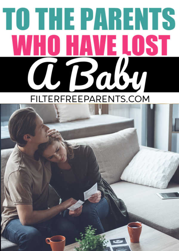 Miscarriage can be devastating to both moms and dads. This is for the parents who are going through the devastating loss of a child. #miscarriage #infertility #filterfreeparents