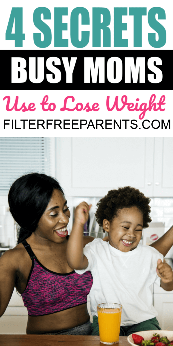 Four Secrets Overworked Moms Use As An Easy And Healthy Way To Lose Weight. If you are looking at weight loss tips, we've got 4 secrets busy moms use. #weightloss #healthytips #filterfreeparents