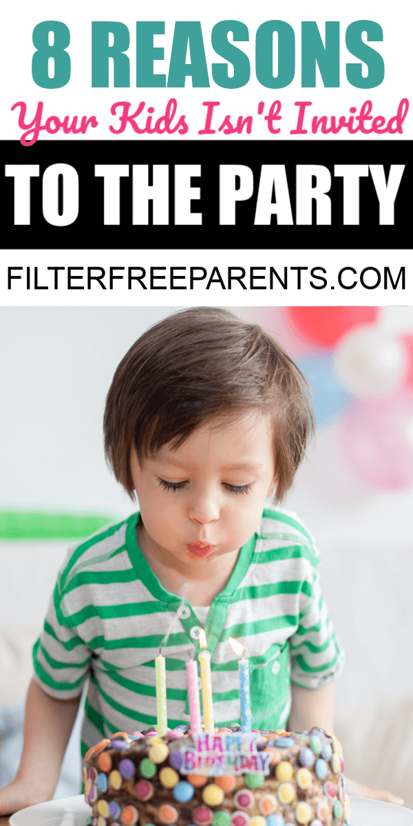 If your kid doesn't get invited to the birthday party, it's probably not personal. Here are 8 reasons your kid might not get invited to the birthday party of their friends. #birthdayideas #birthdayparty #filterfreeparents