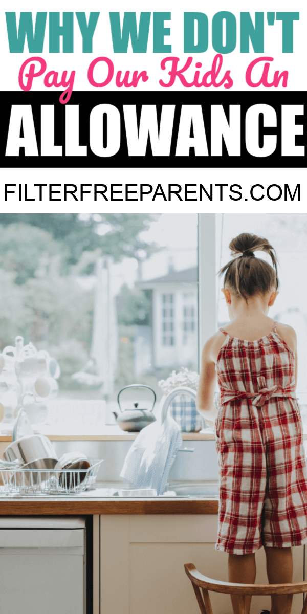 The idea ofpayingchildren to perform tasks essential to the running of their own household just rubs me the wrong way. Here's why we don't pay our kids an allowance. #allowance #filterfreeparents