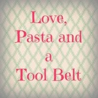 Love, Pasta and a Tool Belt