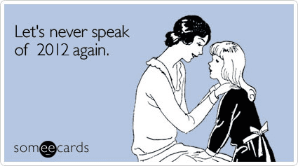 forget-2012-new-years-ecard-someecards